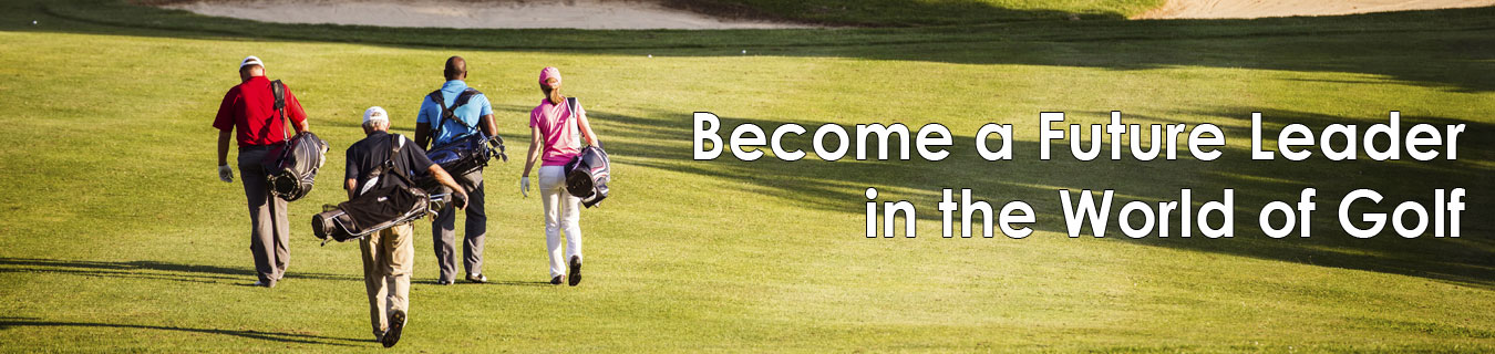 Become a Future Leader in the World of Golf